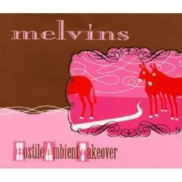 MELVINS - Hostile Ambient Takeover (CD)