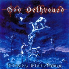 GOD DETHRONED - Bloody Blasphemy (CD)