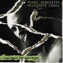 MONDO GENERATOR - A Drug Problem That Never Existed (CD)