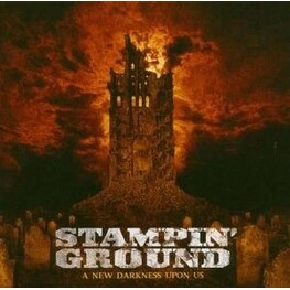 STAMPIN' GROUND - A New Darkness Is Upon Us (CD)