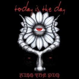TODAY IS THE DAY - Kiss The Pig (CD)