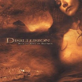 DISILLUSION - Back To The Times Of Splendor (CD)