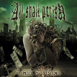 ALL SHALL PERISH - Price Of Existence (CD)