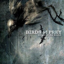 BIRDS OF PREY - Weight Of The Wound (CD)