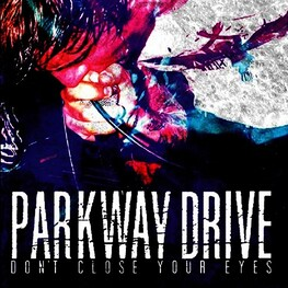 PARKWAY DRIVE - Dont Close Your Eyes (Expanded Version) (CD)