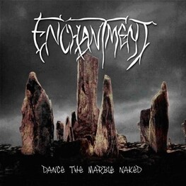 ENCHANTMENT - Dance The Marble Naked (CD)