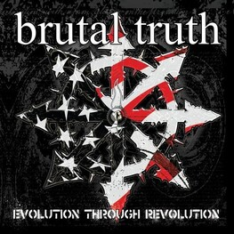 BRUTAL TRUTH - Evolution Through Revolution (CD)