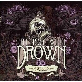 THE BOY WILL DROWN - Fetish (CD)