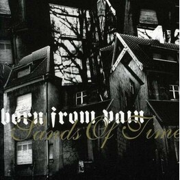 BORN FROM PAIN - Sands Of Time (CD)
