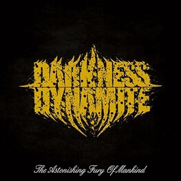 DARKNESS DYNAMITE - Astonishing Fury Of Mankind, The (CD)