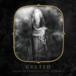 CULTED - Below The Thunders Of The Upper Deep (CD)