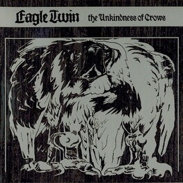 EAGLE TWIN - The Unkindness Of Crows (CD)