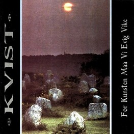 KVIST - For Kunsten Maa Vi Evig Vike (CD)