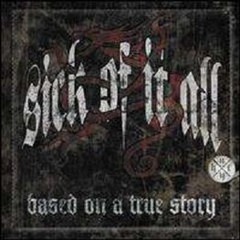 SICK OF IT ALL - Based On A True Story (CD)