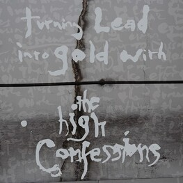 THE HIGH CONFESSIONS - Turning Lead Into Gold With The High Confessions (CD)