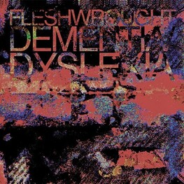 FLESHWROUGHT - Dementia/dyslexia (CD)