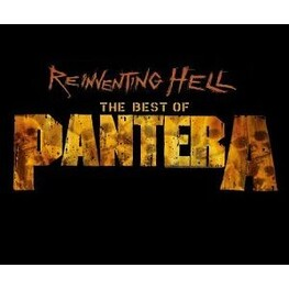PANTERA - Reinventing Hell: The Best Of Pantera (Reissue) (CD)