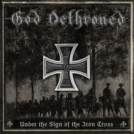 GOD DETHRONED - Under The Sign Of The Iron Cross (CD)