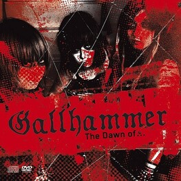 GALLHAMMER - Dawn Of, The (CD+DVD)