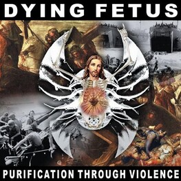 DYING FETUS - Purification Through Violence (Reissue) (CD)
