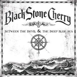 BLACK STONE CHERRY - Between The Devil & The Deep Blue Sea (CD)