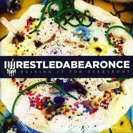 IWRESTLEDABEARONCE - Ruining It For Everybody (CD)