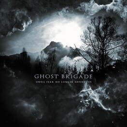 GHOST BRIGADE - Until Fear No Longer Defines Us (CD)