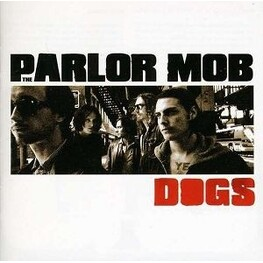 PARLOR MOB - Dogs (CD)