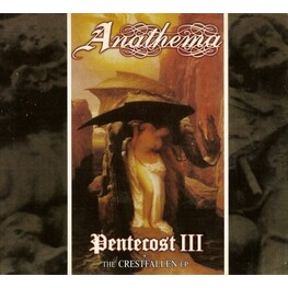 ANATHEMA - Pentecost Iii / The Crestfallen Ep (CD)