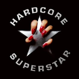 HARDCORE SUPERSTAR - Hardcore Superstar (CD)