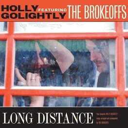 HOLLY GOLIGHTLY & THE BROKEOFFS - Long Distance (Vinyl) (LP)