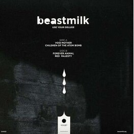 BEASTMILK - Use Your Deluge (7in)