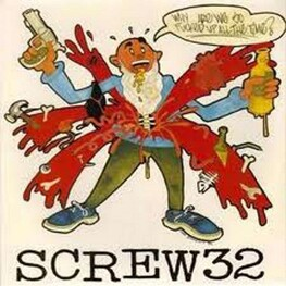SCREW 32 - Why Are We So F-cked Up? (7 Inch Single) (7in)