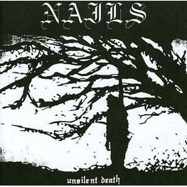 NAILS - Unsilent Death (CD)