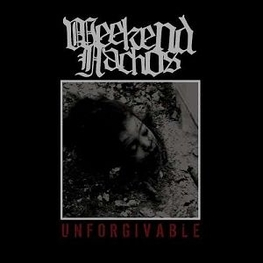 WEEKEND NACHOS - Unforgivable (CD)