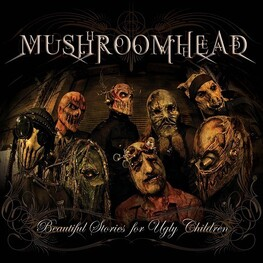 MUSHROOMHEAD - Beautiful Stories For Ugly Children (CD)