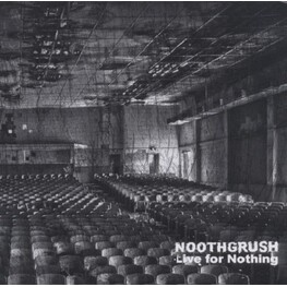 NOOTHGRUSH - Live For Nothing (CD)
