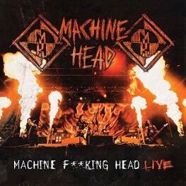 MACHINE HEAD - Machine F**king Head Live (2CD)