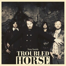 TROUBLED HORSE - Step Inside (CD)
