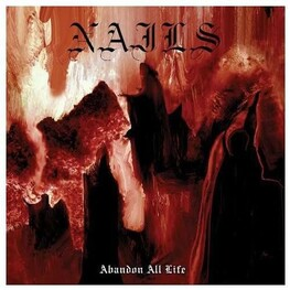 NAILS - Abandon All Life (LP)