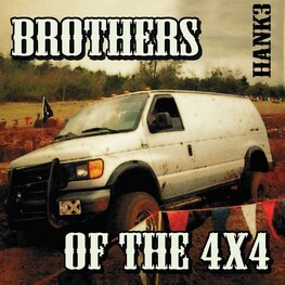HANK 3 - Brothers Of The 4x4 (CD)