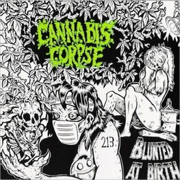 CANNABIS CORPSE - Blunted At Birth (CD)