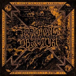 BRUTAL TRUTH/BASTARD NOISE - Axiom Of Post Inhumanity (CD)