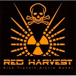 RED HARVEST - Sick Transit Gloria Mundi (CD)
