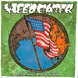 WEEDEATER - & Justice For Y'all (Reissue W/bonus Tracks) (LP)