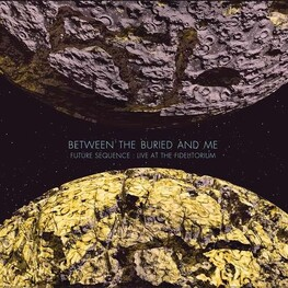 BETWEEN THE BURIED AND ME - Future Sequence: Live At The Fidelitorium (Dvd + Cd) (DVD+CD)