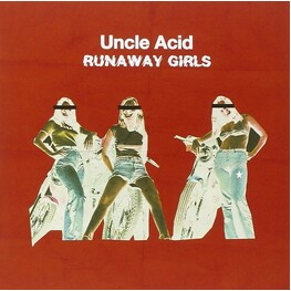 UNCLE ACID & THE DEADBEATS - Runaway Girls - Limited (7in)