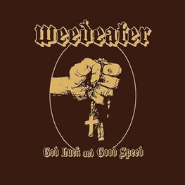 WEEDEATER - God Luck And Good Speed (LP)