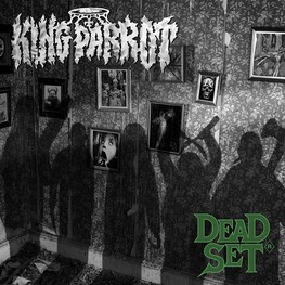 KING PARROT - Dead Set (CD)