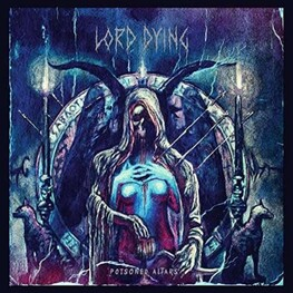 LORD DYING - Poisoned Altars (LP)